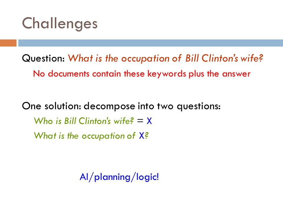 Challenges Question: What is the occupation of Bill Clinton's wife