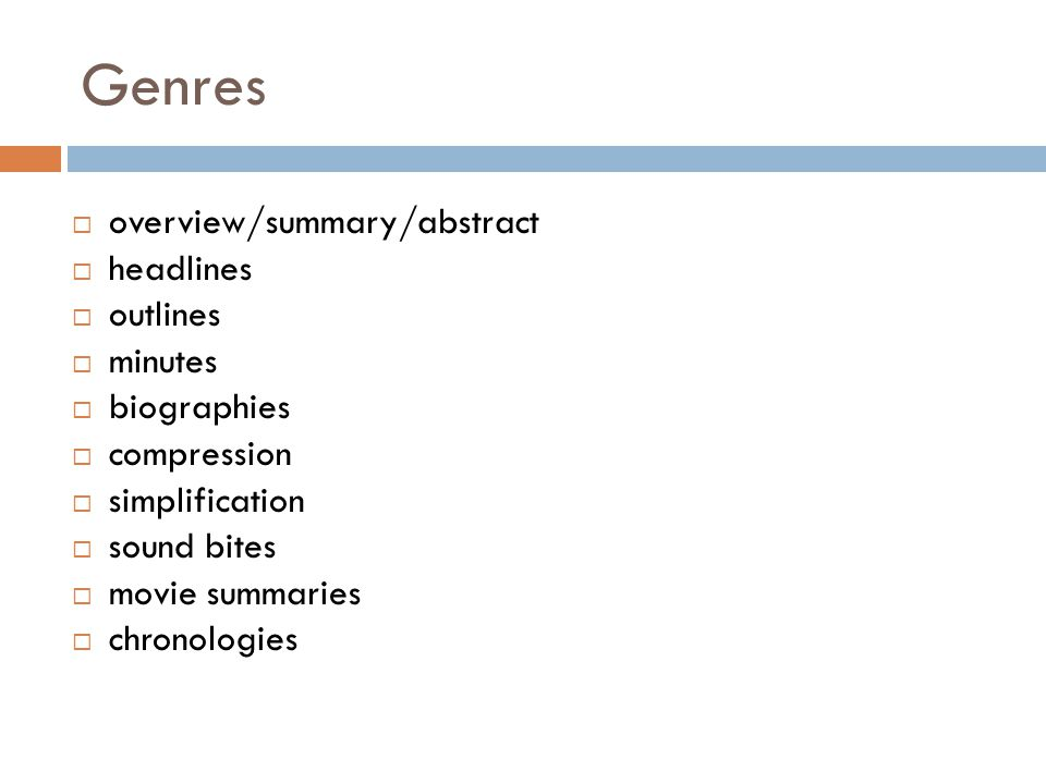 Genres overview/summary/abstract headlines outlines minutes