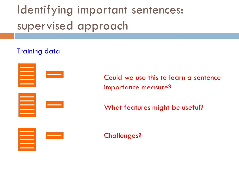 Identifying important sentences: supervised approach