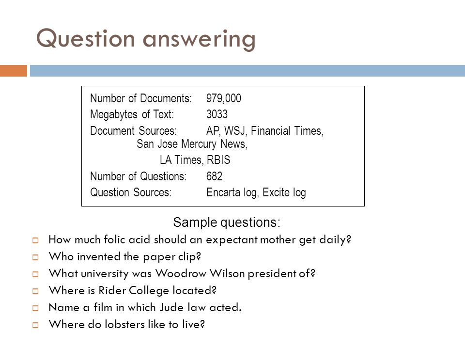 Question answering Sample questions: