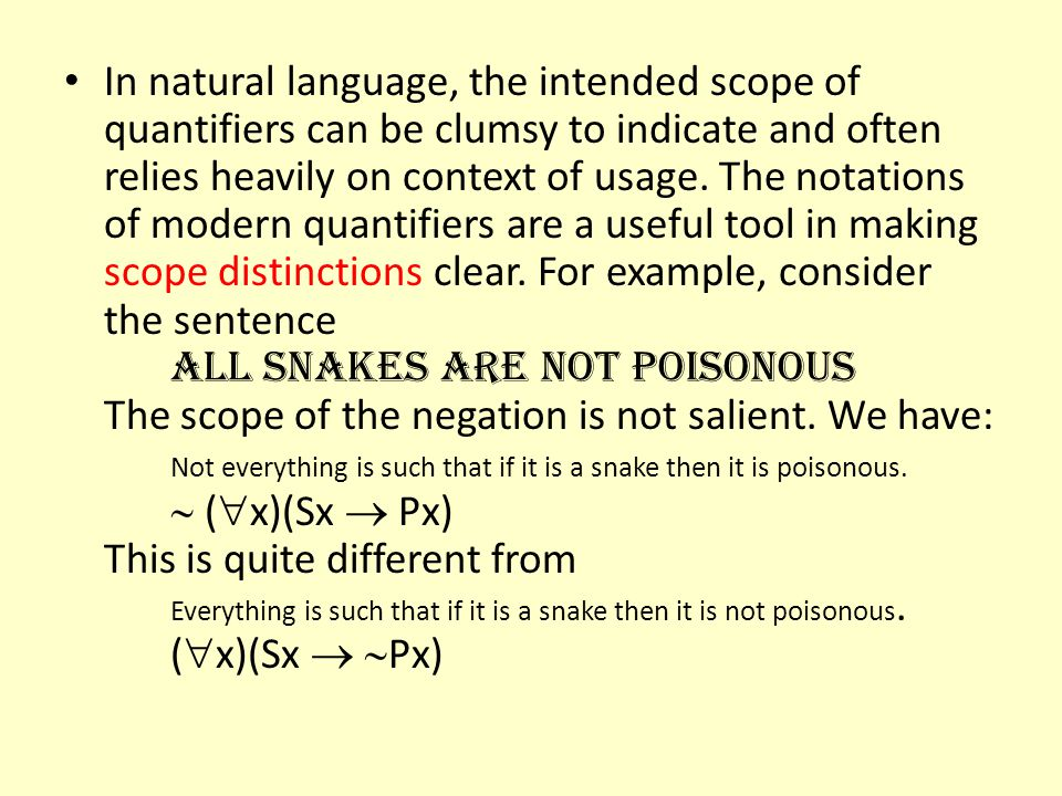 In natural language, the intended scope of quantifiers can be clumsy to indicate and often relies heavily on context of usage.
