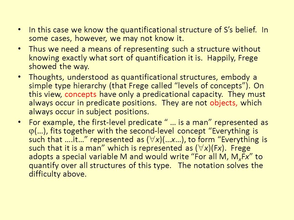 In this case we know the quantificational structure of S's belief