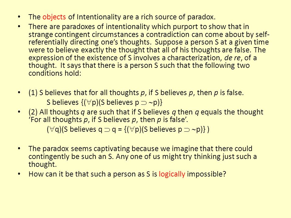 The objects of Intentionality are a rich source of paradox.