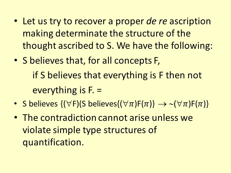 S believes that, for all concepts F,
