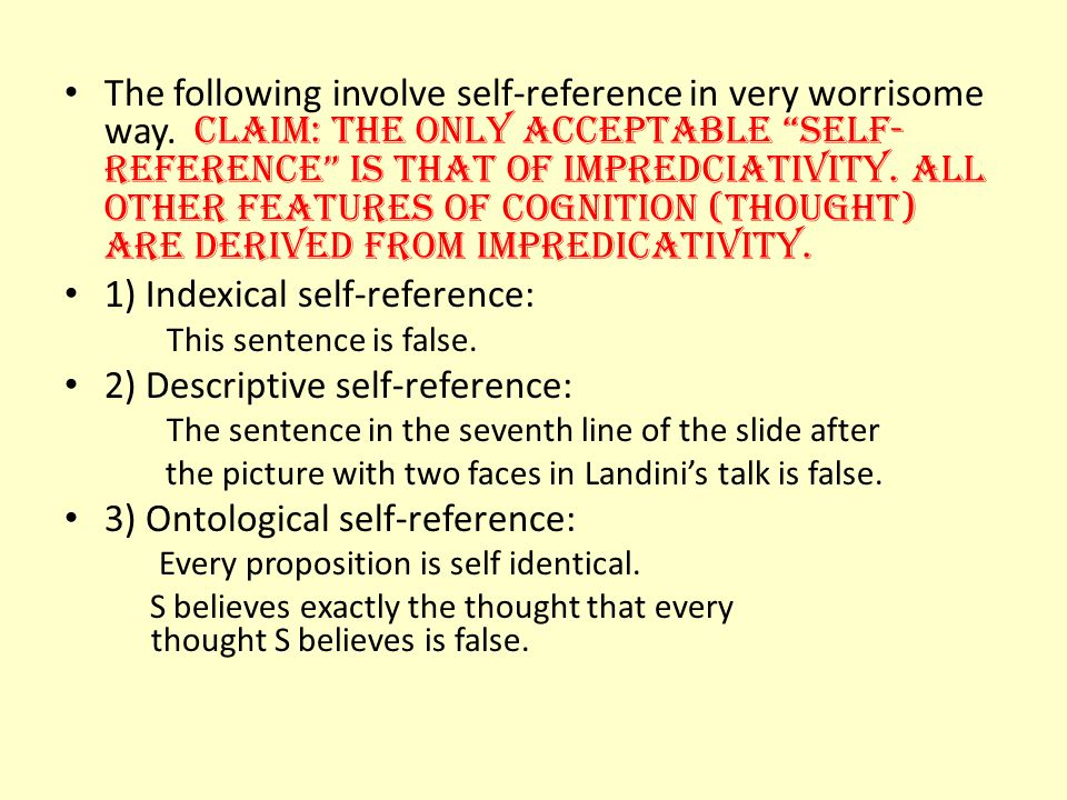 1) Indexical self-reference: 2) Descriptive self-reference: