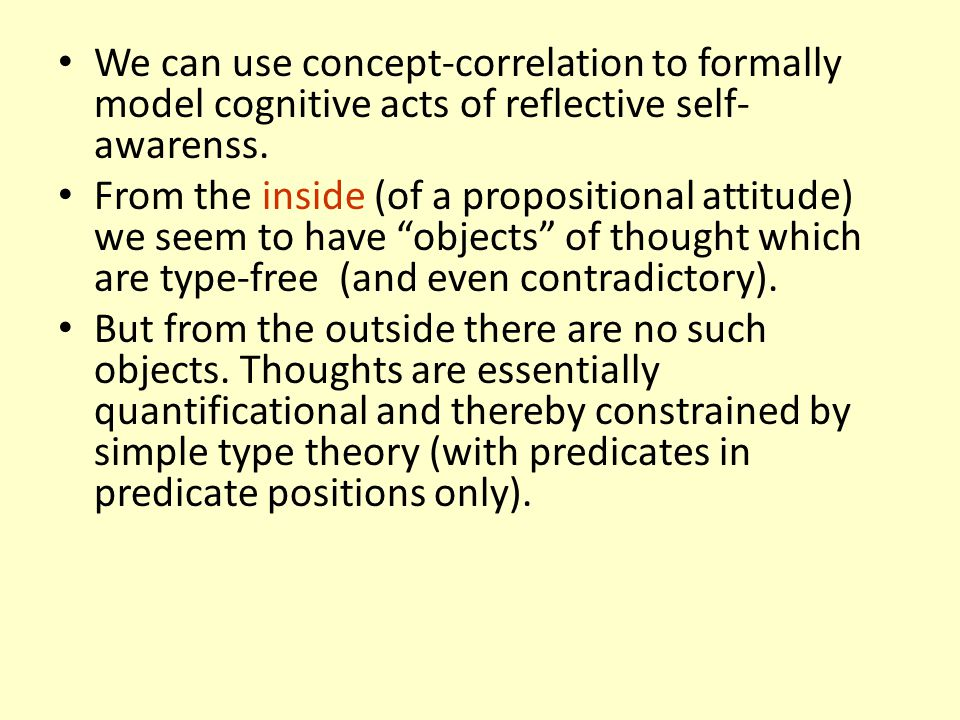 We can use concept-correlation to formally model cognitive acts of reflective self-awarenss.