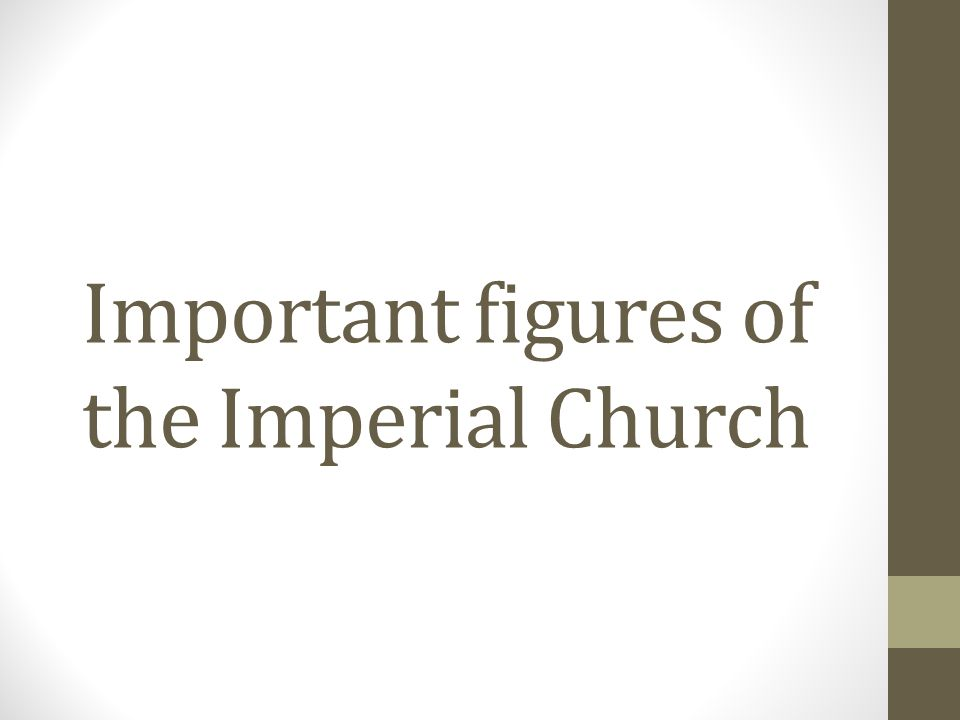 Important figures of the Imperial Church