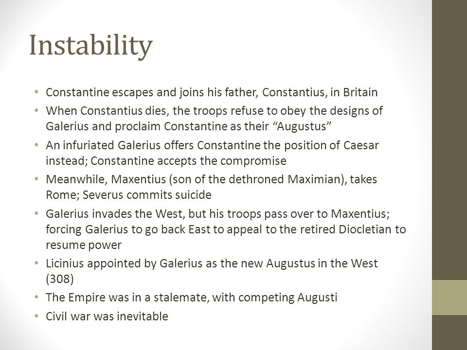 Instability Constantine escapes and joins his father, Constantius, in Britain.