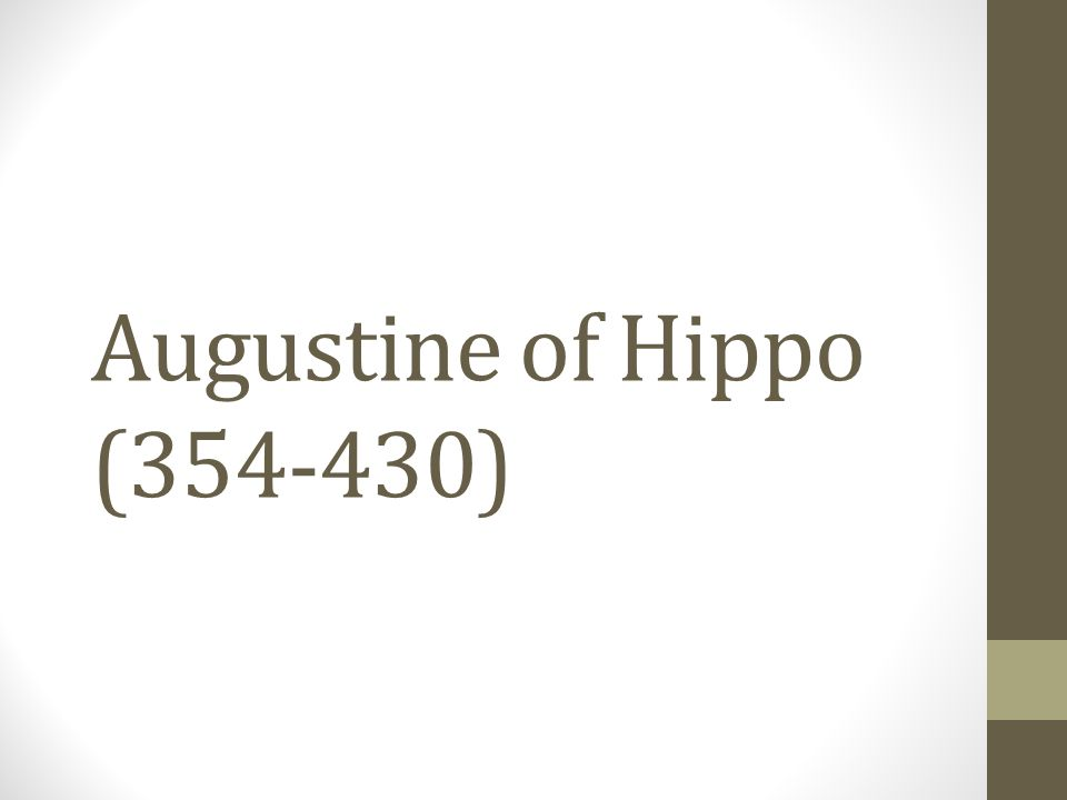 Augustine of Hippo ( )