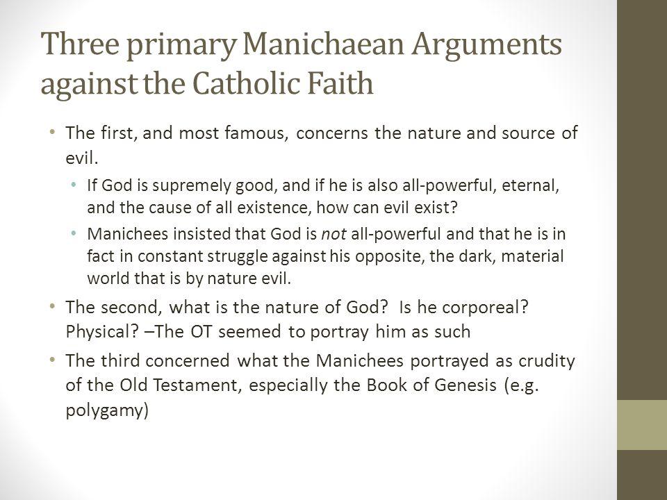Three primary Manichaean Arguments against the Catholic Faith
