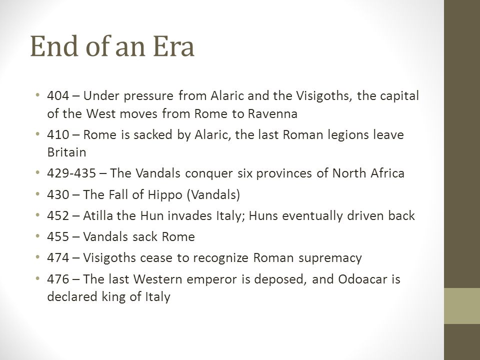 End of an Era 404 – Under pressure from Alaric and the Visigoths, the capital of the West moves from Rome to Ravenna.