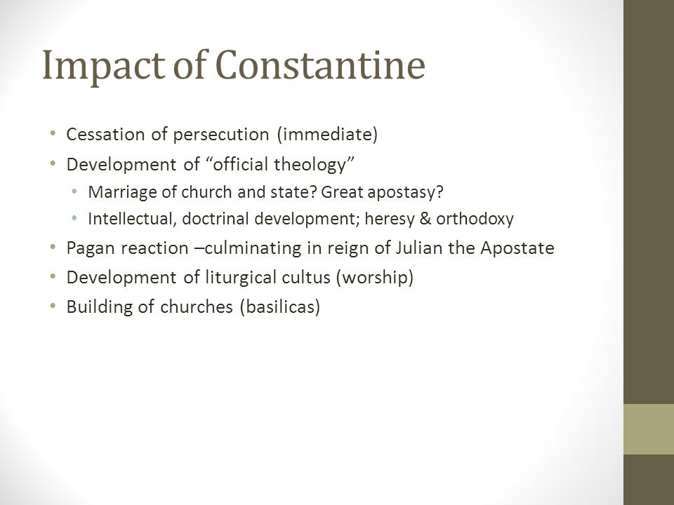 Impact of Constantine Cessation of persecution (immediate)