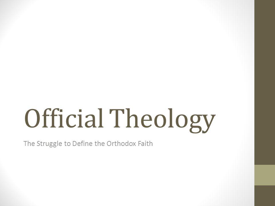 The Struggle to Define the Orthodox Faith