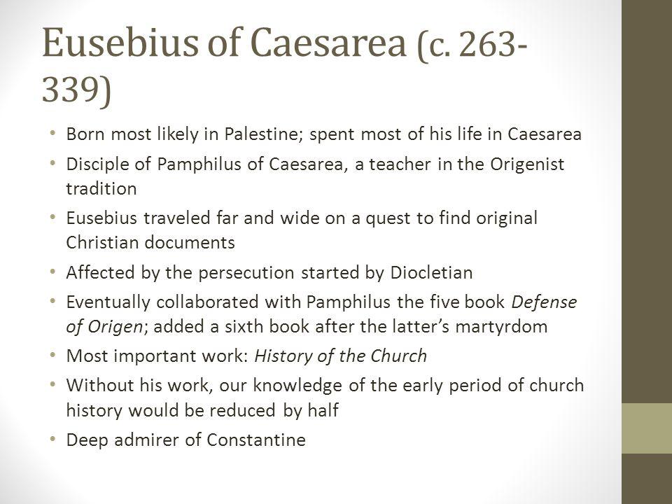 Eusebius of Caesarea (c. 263-339)