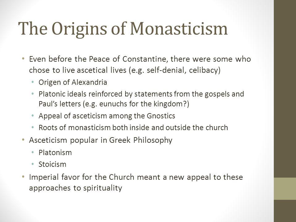 The Origins of Monasticism