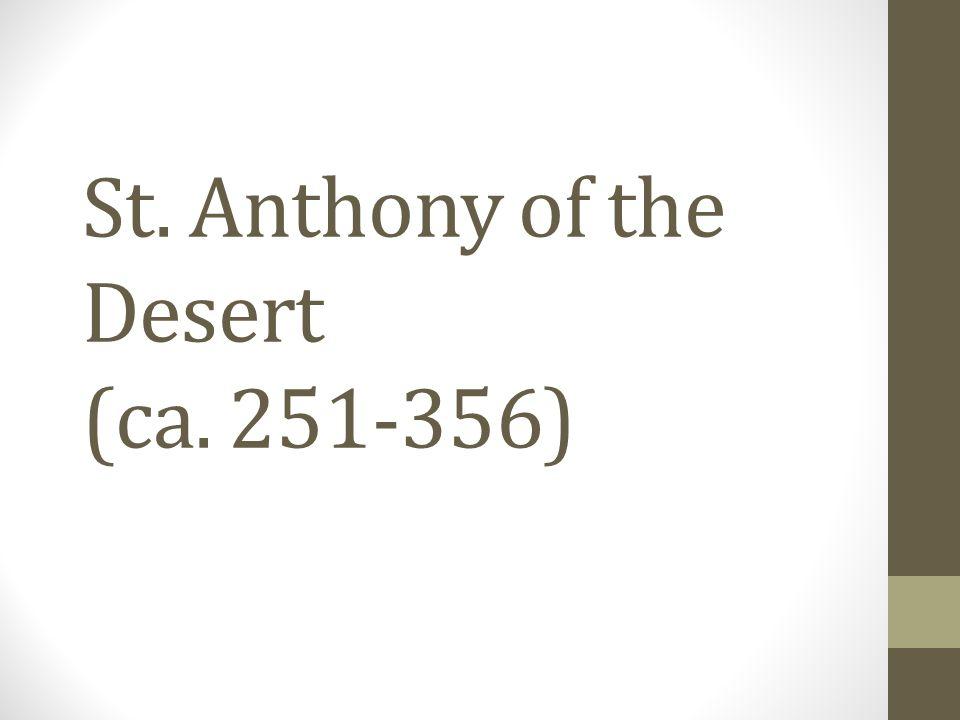 St. Anthony of the Desert (ca. 251-356)