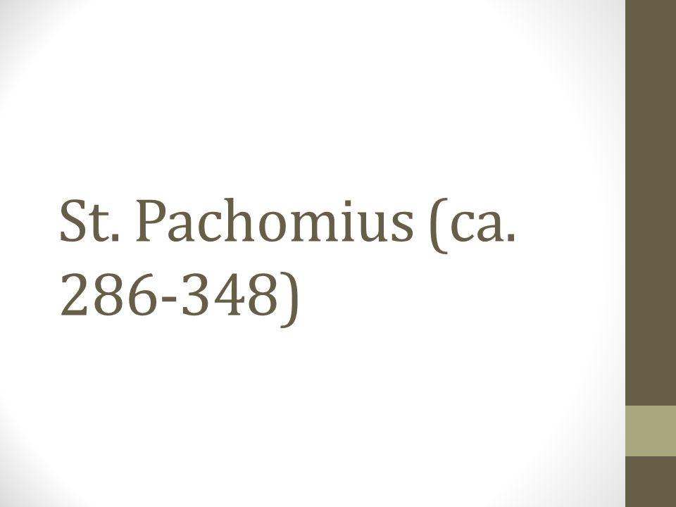 St. Pachomius (ca. 286-348)