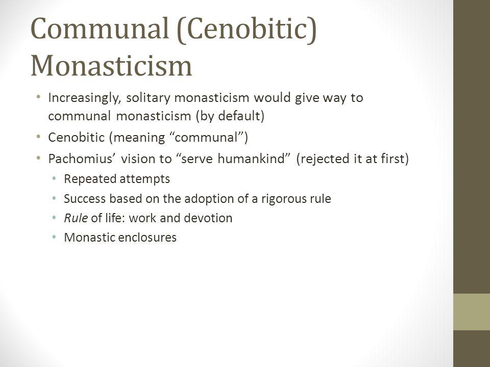 Communal (Cenobitic) Monasticism