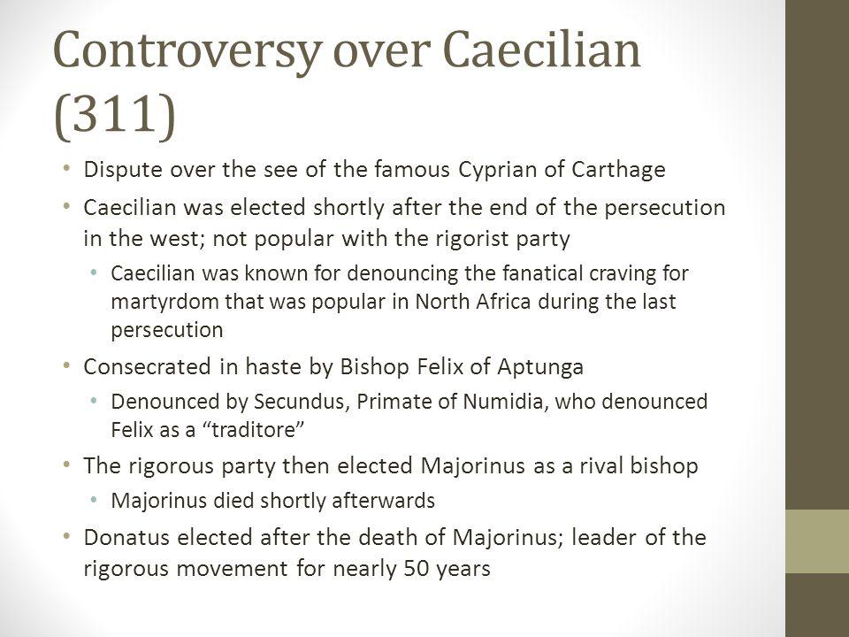 Controversy over Caecilian (311)