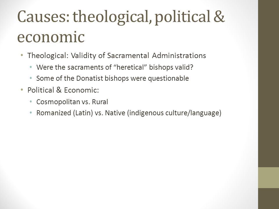 Causes: theological, political & economic