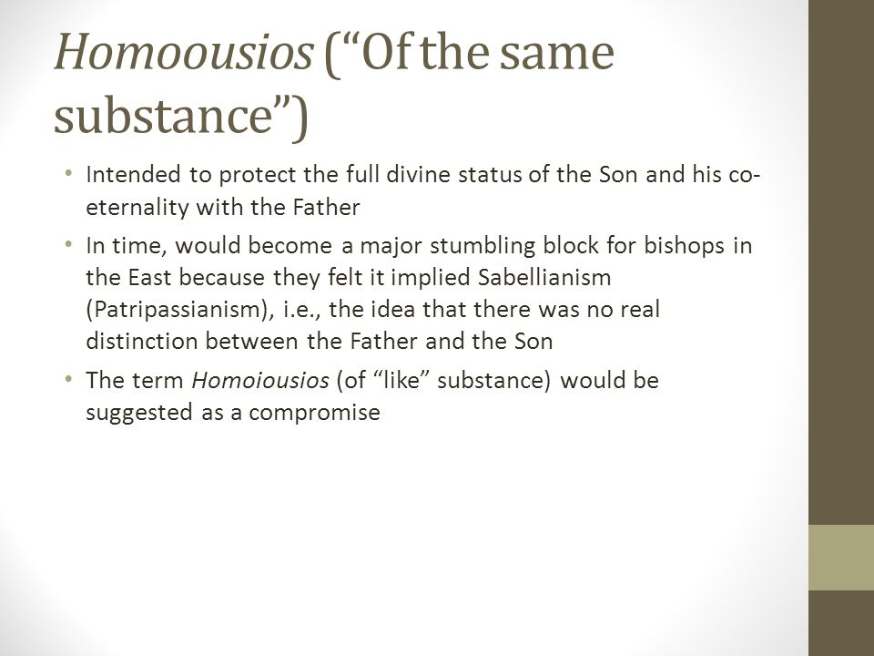 Homoousios ( Of the same substance )