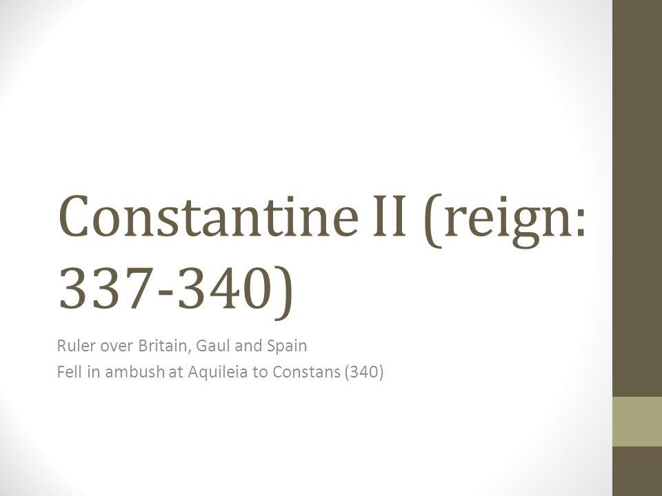 Constantine II (reign: 337-340)