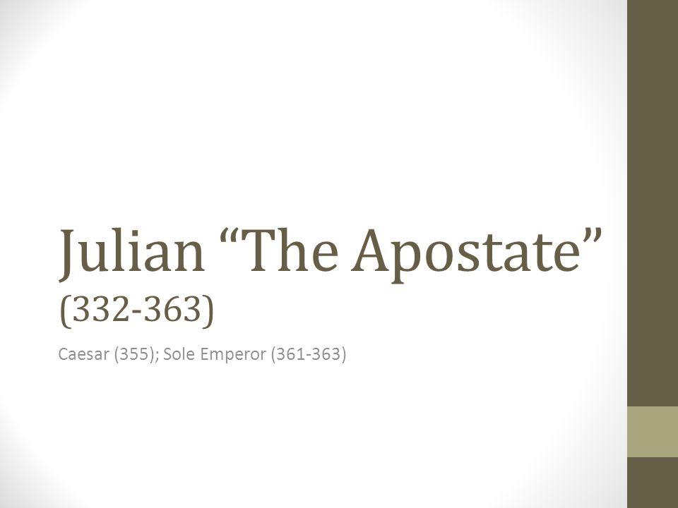 Julian The Apostate (332-363)