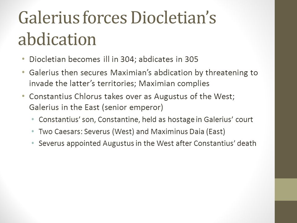 Galerius forces Diocletian's abdication