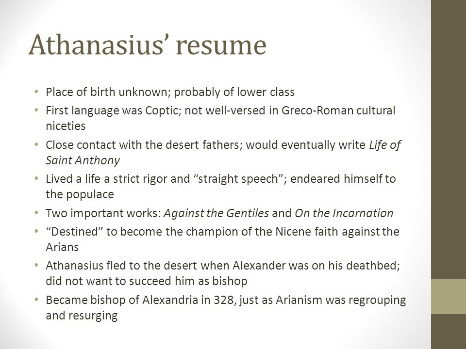 Athanasius' resume Place of birth unknown; probably of lower class