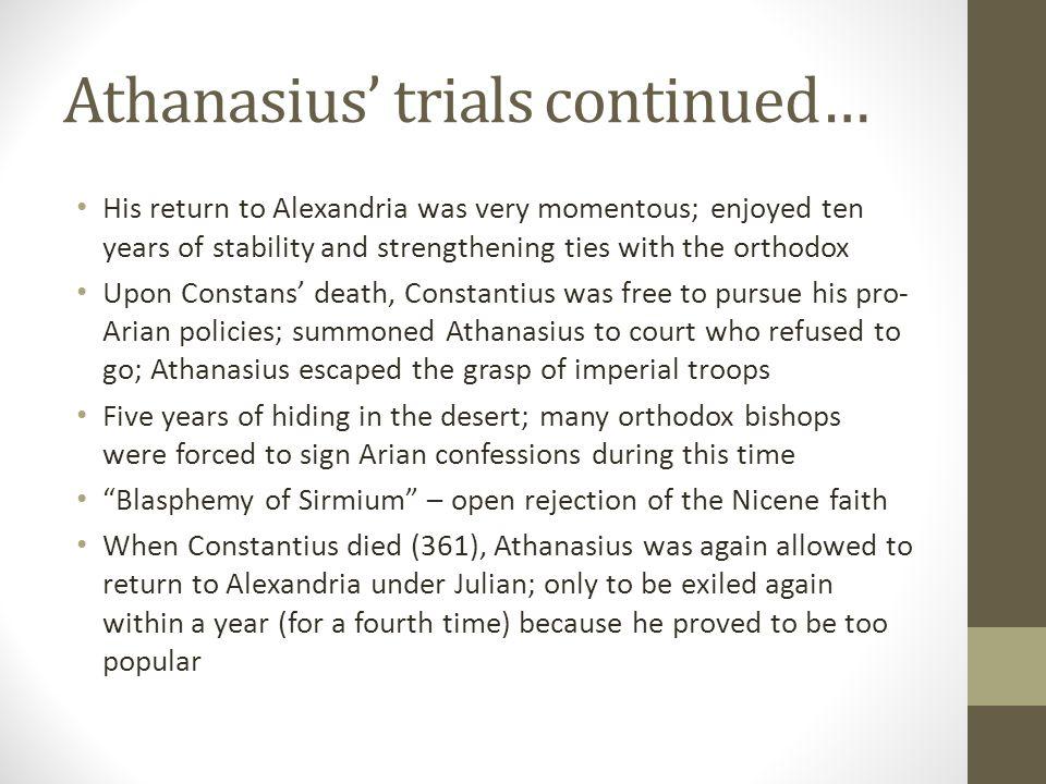 Athanasius' trials continued…