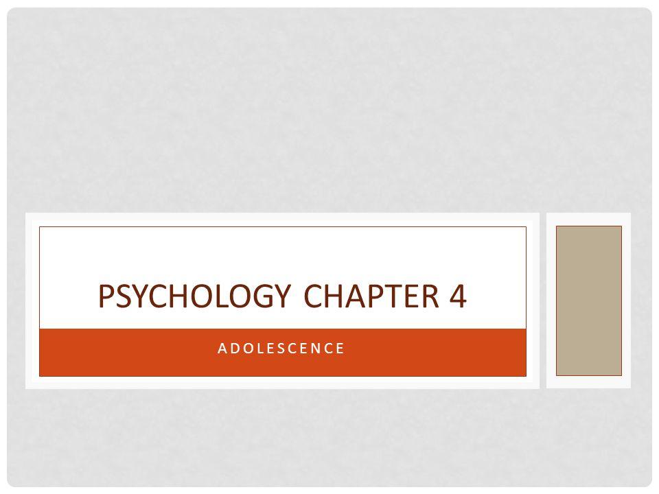 Psychology Chapter 4 Adolescence