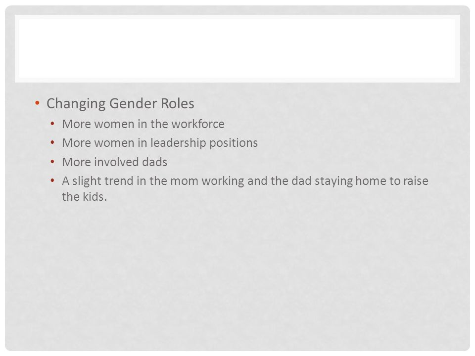 Changing Gender Roles More women in the workforce