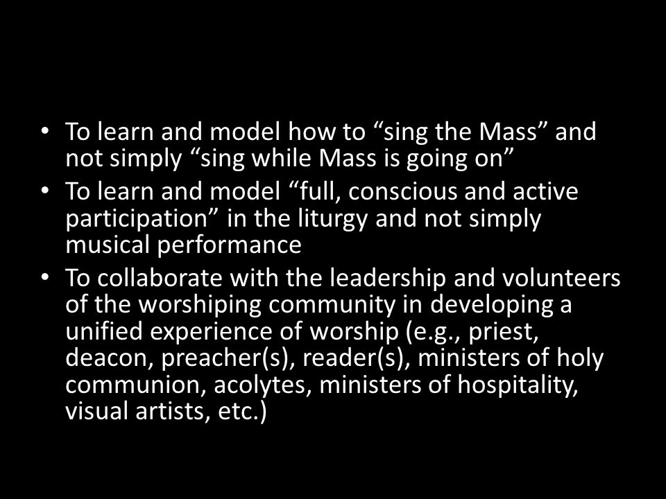To learn and model how to sing the Mass and not simply sing while Mass is going on
