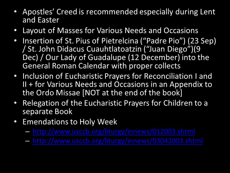 Apostles' Creed is recommended especially during Lent and Easter
