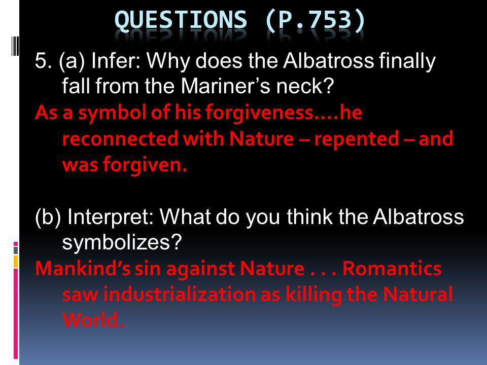 Questions (p.753) 5. (a) Infer: Why does the Albatross finally fall from the Mariner's neck