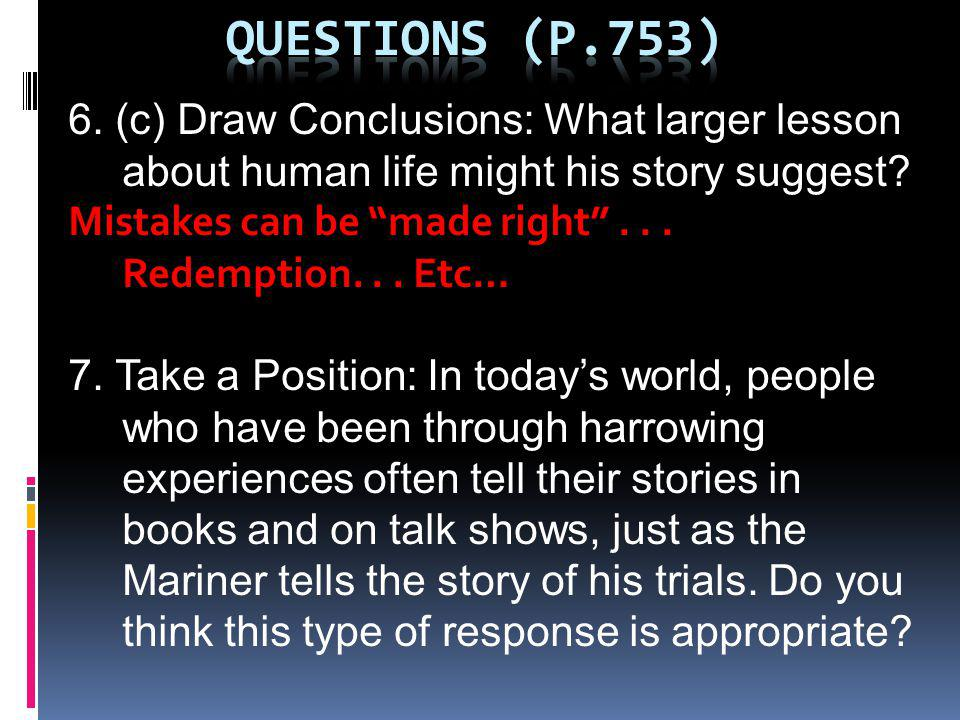 Questions (p.753) 6. (c) Draw Conclusions: What larger lesson about human life might his story suggest
