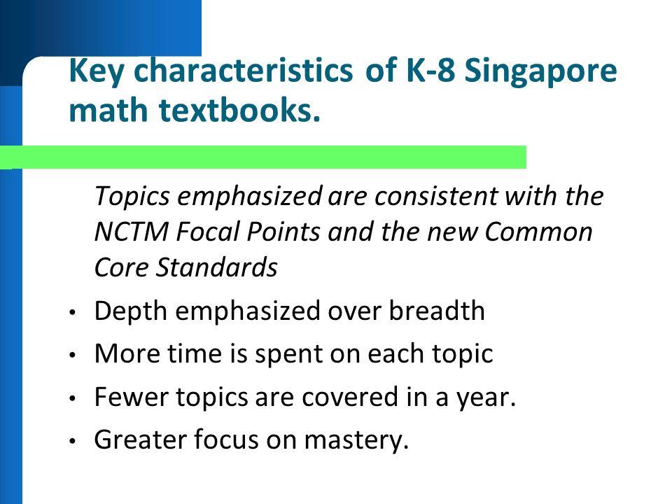 Key characteristics of K-8 Singapore math textbooks.