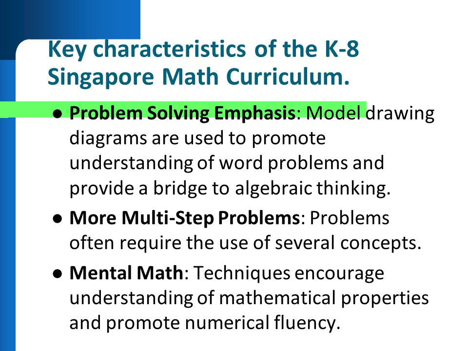 Key characteristics of the K-8 Singapore Math Curriculum.