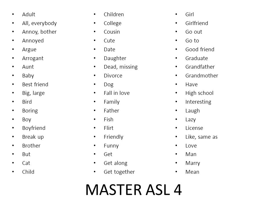 MASTER ASL 4 Adult Children Girl All, everybody College Girlfriend
