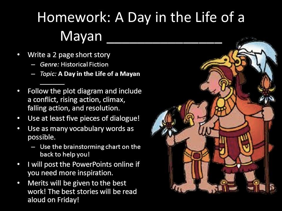 Homework: A Day in the Life of a Mayan _______________