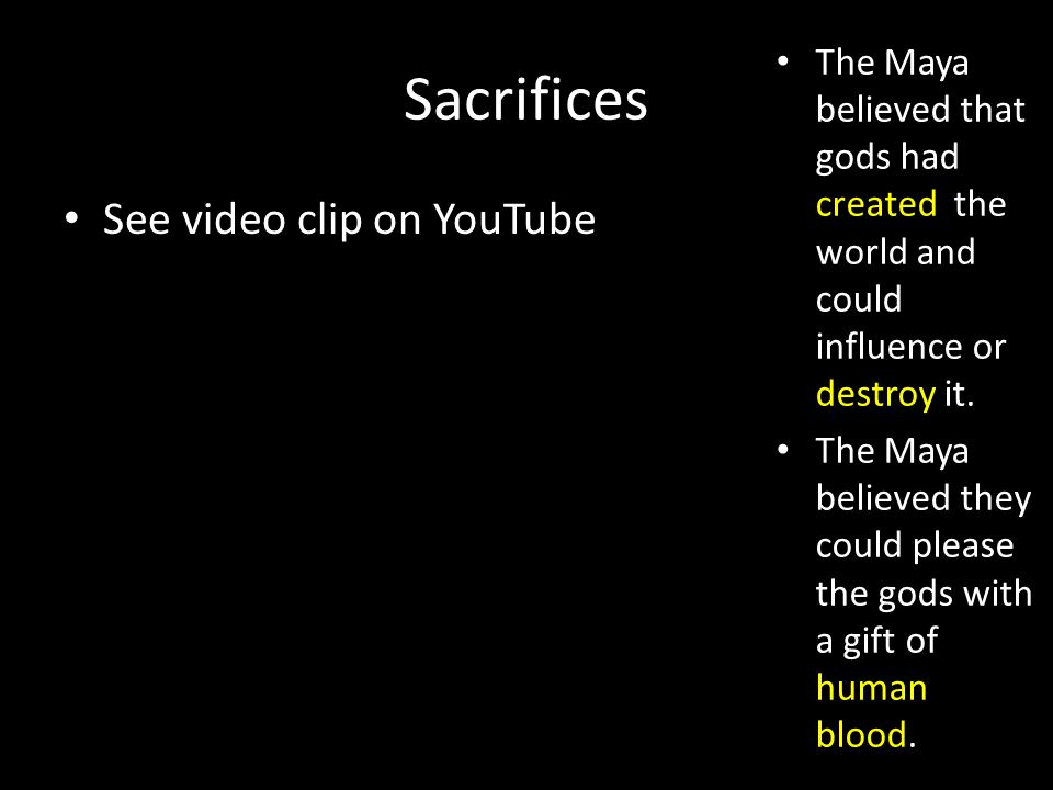 Sacrifices See video clip on YouTube