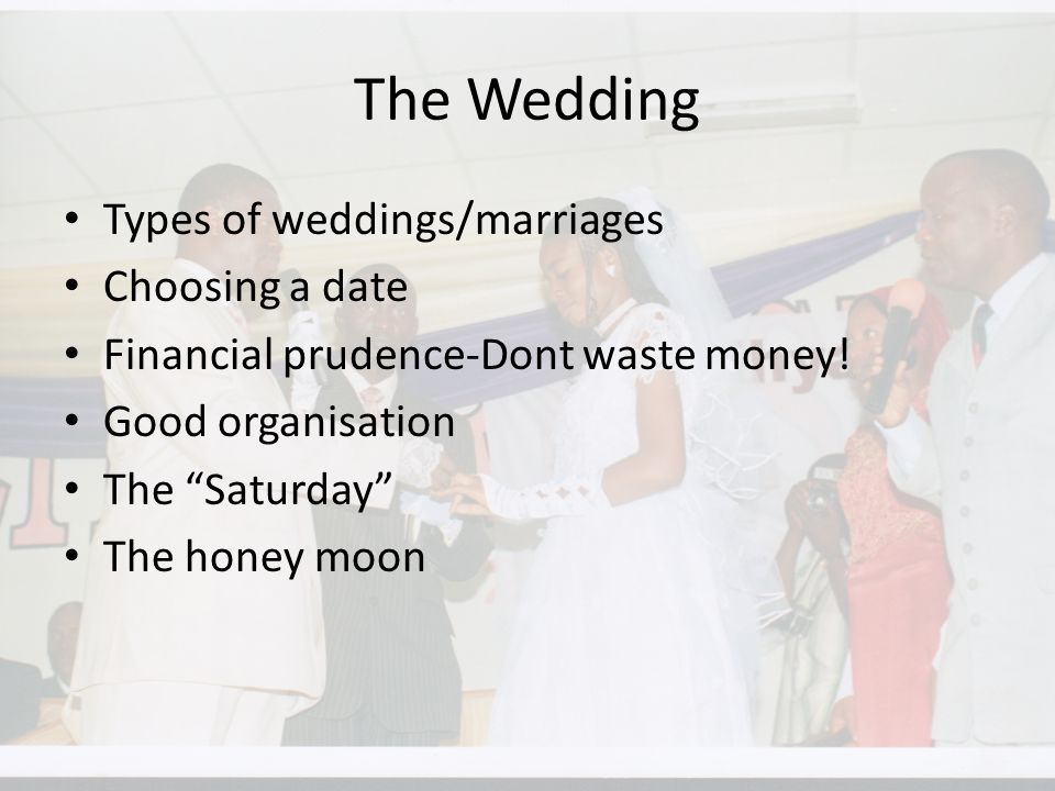 The Wedding Types of weddings/marriages Choosing a date