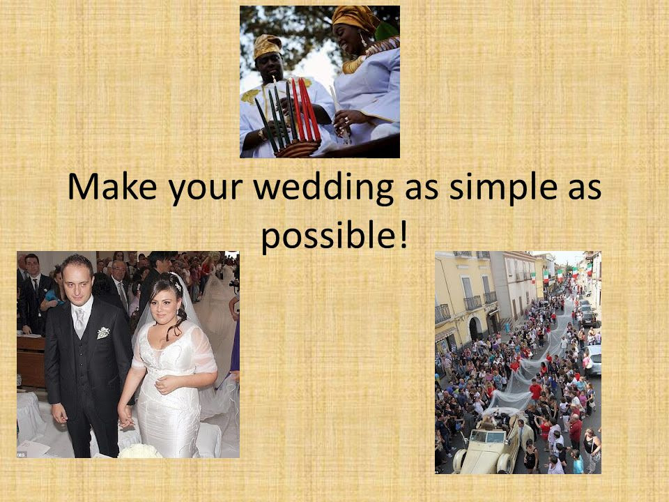 Make your wedding as simple as possible!