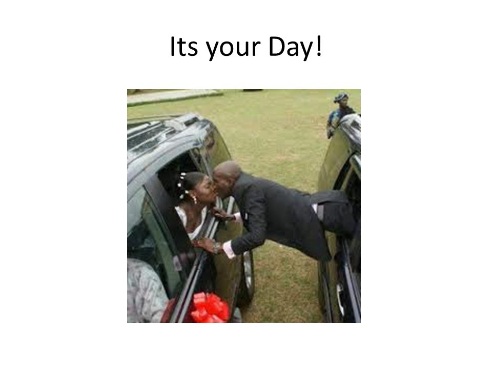 Its your Day!