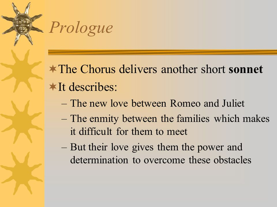 In Romeo and Juliet How does Romeo come to be invited to the party?