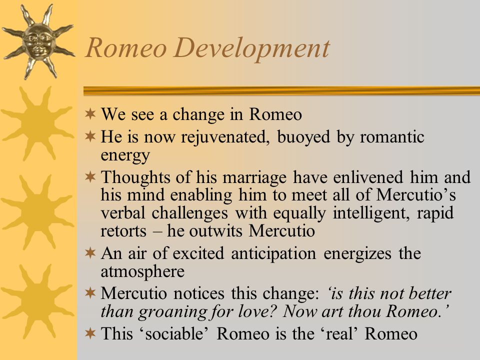 Romeo Development We see a change in Romeo