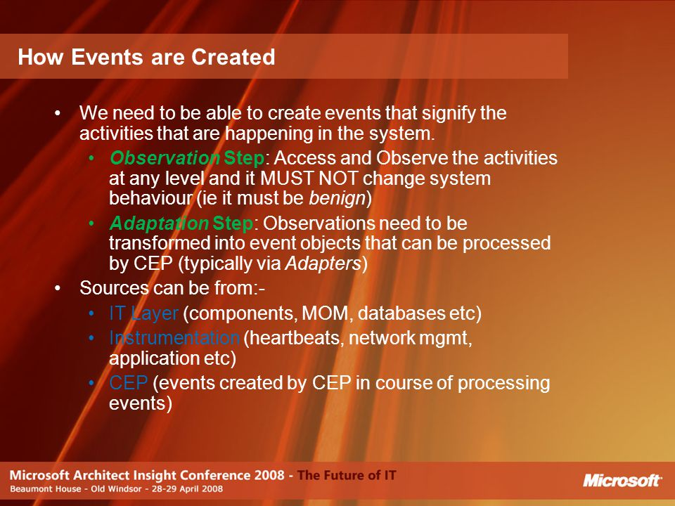 How Events are Created We need to be able to create events that signify the activities that are happening in the system.