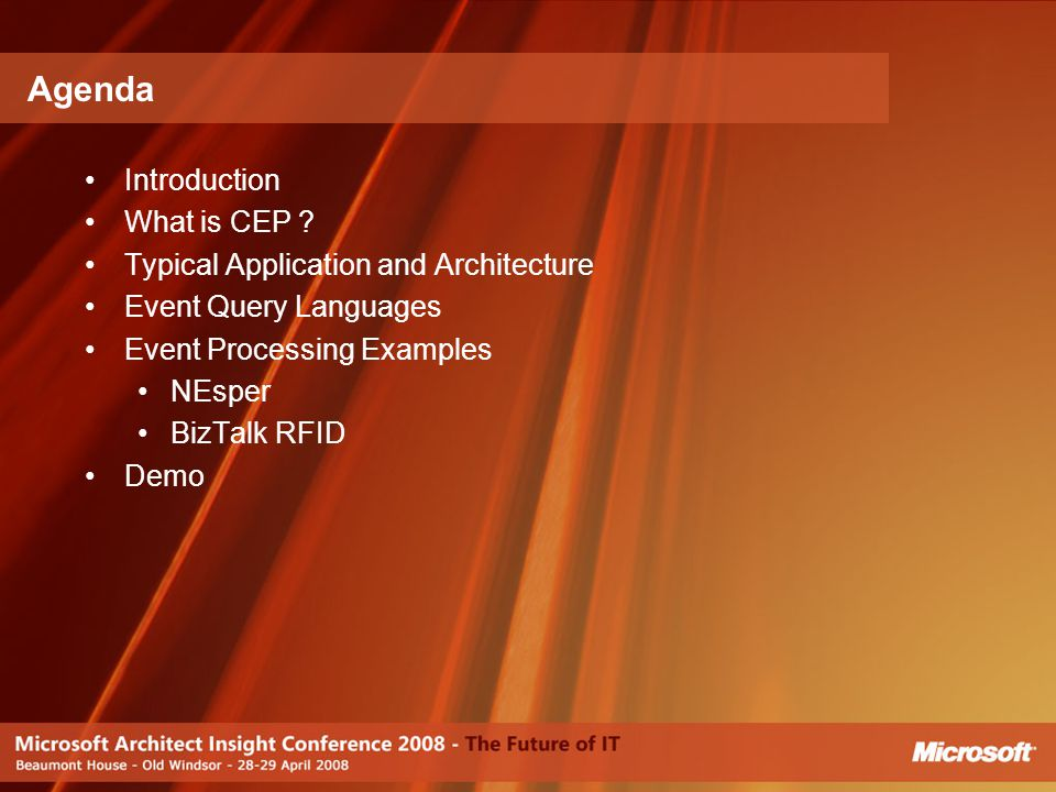 Agenda Introduction What is CEP Typical Application and Architecture