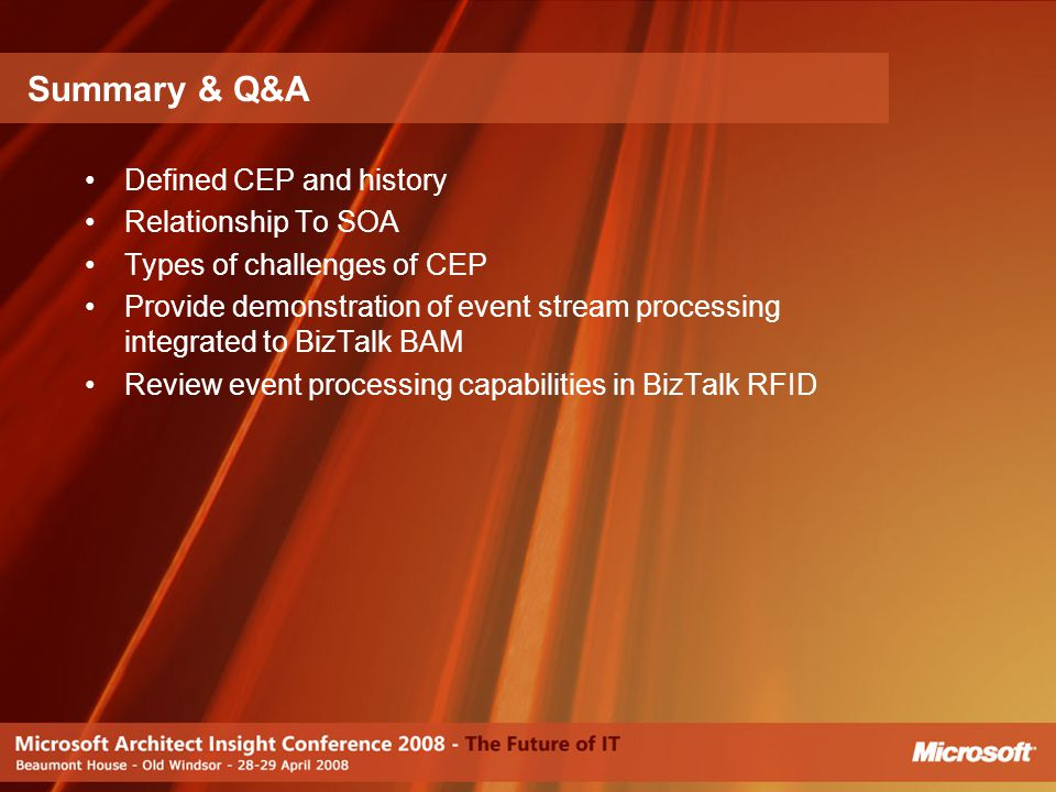 Summary & Q&A Defined CEP and history Relationship To SOA