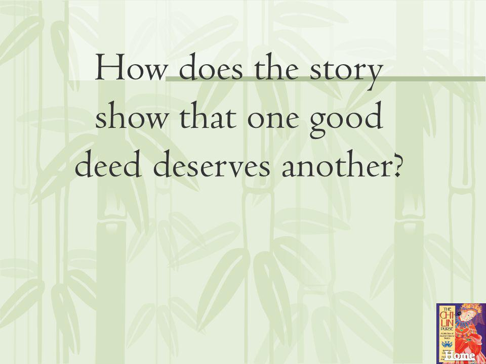 How does the story show that one good deed deserves another